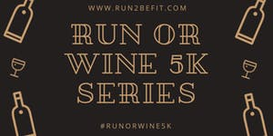 Run or Wine 5k, September 2019