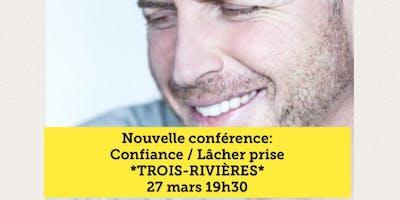 Confiance / Lâcher prise - Trois-Rivières 27 mars 19h30