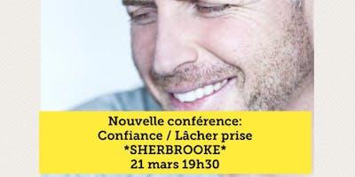 Confiance / Lâcher prise - Sherbrooke 21 mars 19h30