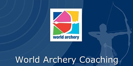 TO BE CONFIRMED World Archery Practical Skills Course (*2) (CPD available) tickets