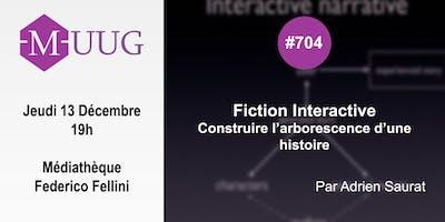 MUUG #704 - Fiction interactive- Adrien Saurat