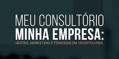 MEU CONSULTÓRIO, MINHA EMPRESA: GESTÃO, MARKETING E FINANÇAS EM ODONTOLOGIA