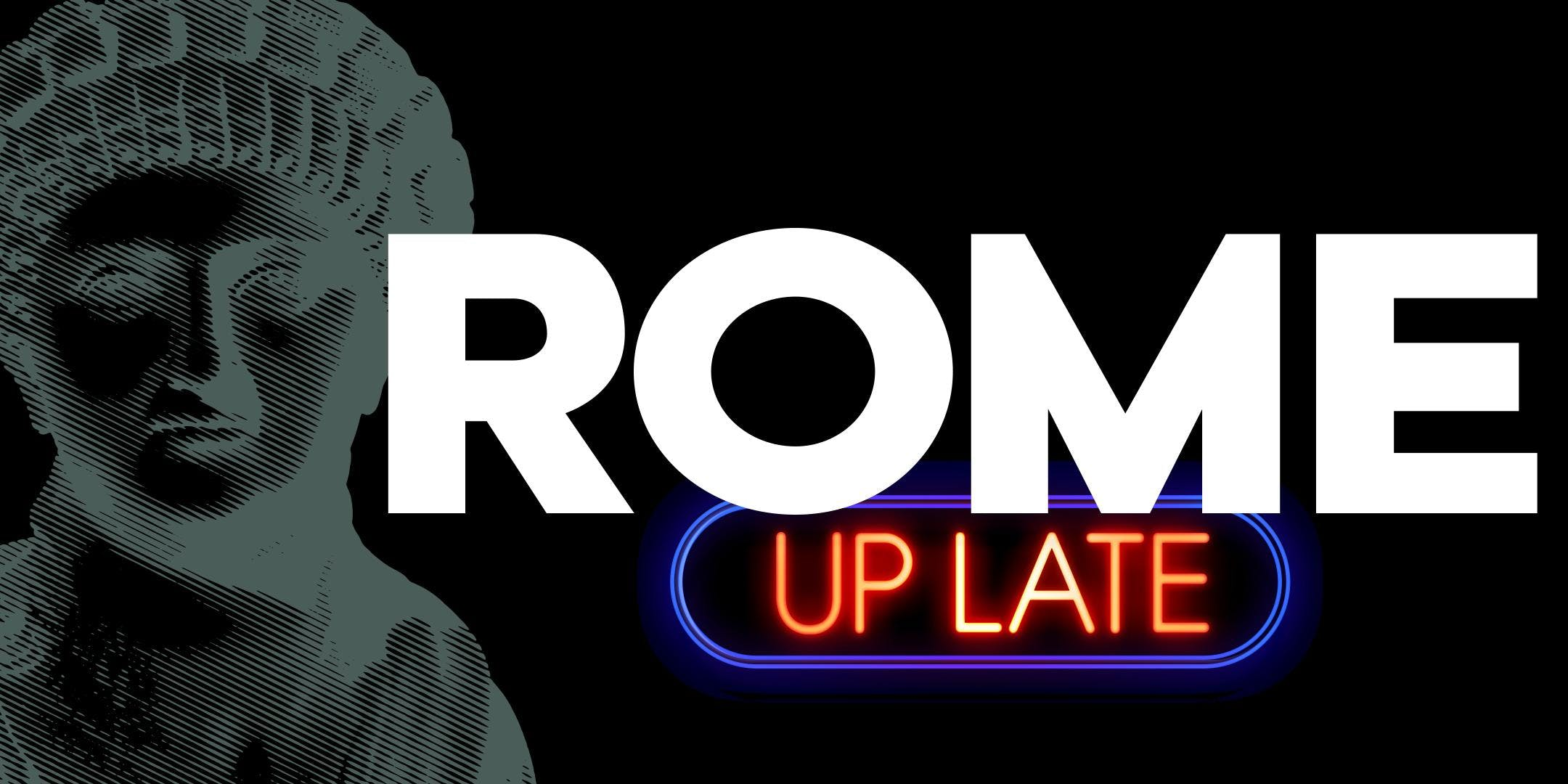 Rome up late