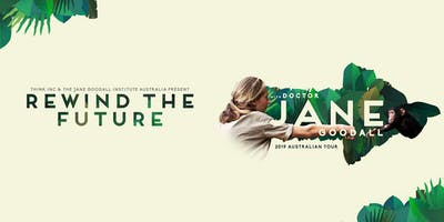 Jane Goodall: Rewind the Future | Melbourne