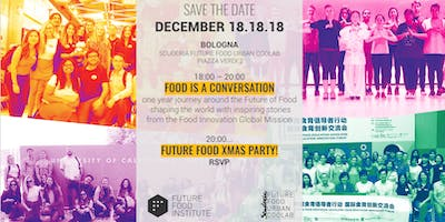 Food is a conversation + Future Food Xmas Party