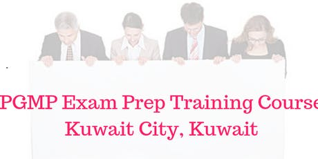 pgmp exam prep training course in kuwait city kuwait tickets