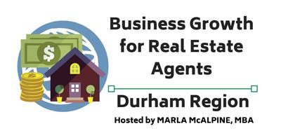 Business Growth for Real Estate Agents - Durham Region