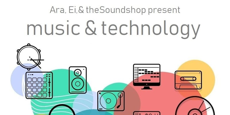 Music and Technology Presented by Ara, Einnovations and The Soundshop