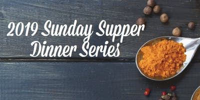 2019 Sunday Supper Dinner Series - Package of 5 Dinners!