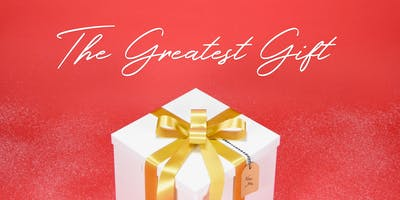 The Greatest Gift - Christmas Event 2018