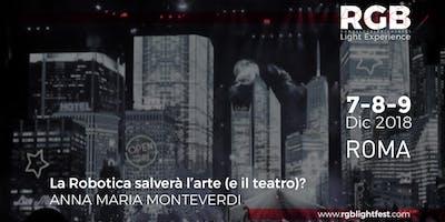 La Robotica salverà l'arte (e il teatro)? Passaggi tra Arte, algoritmi e Intelligenze artificiali di Anna Maria Monteverdi ad RGB18