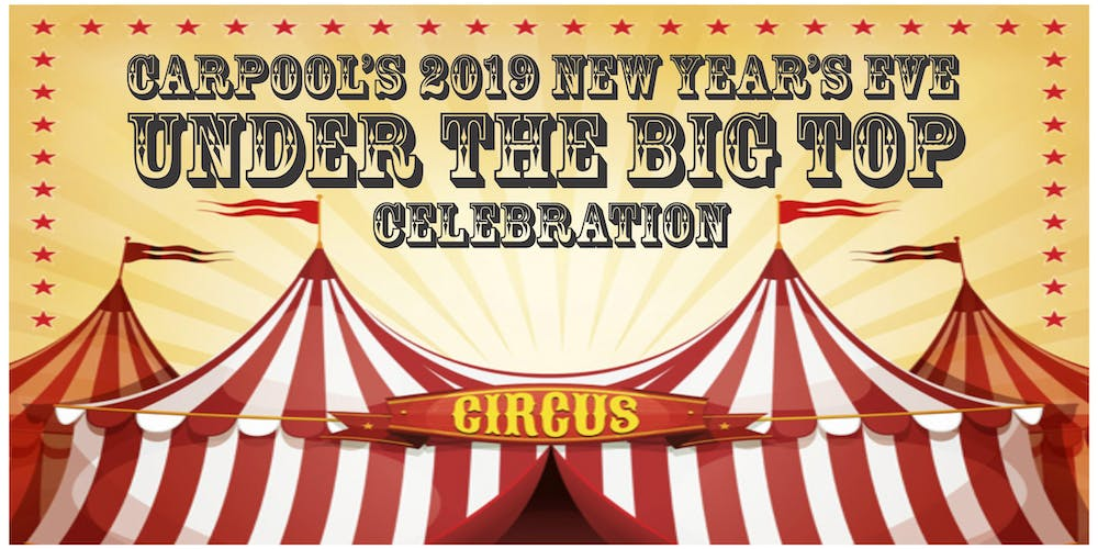 carpools new years eve 2019 under the big top celebration tickets mon dec 31 2018 at 800 pm eventbrite