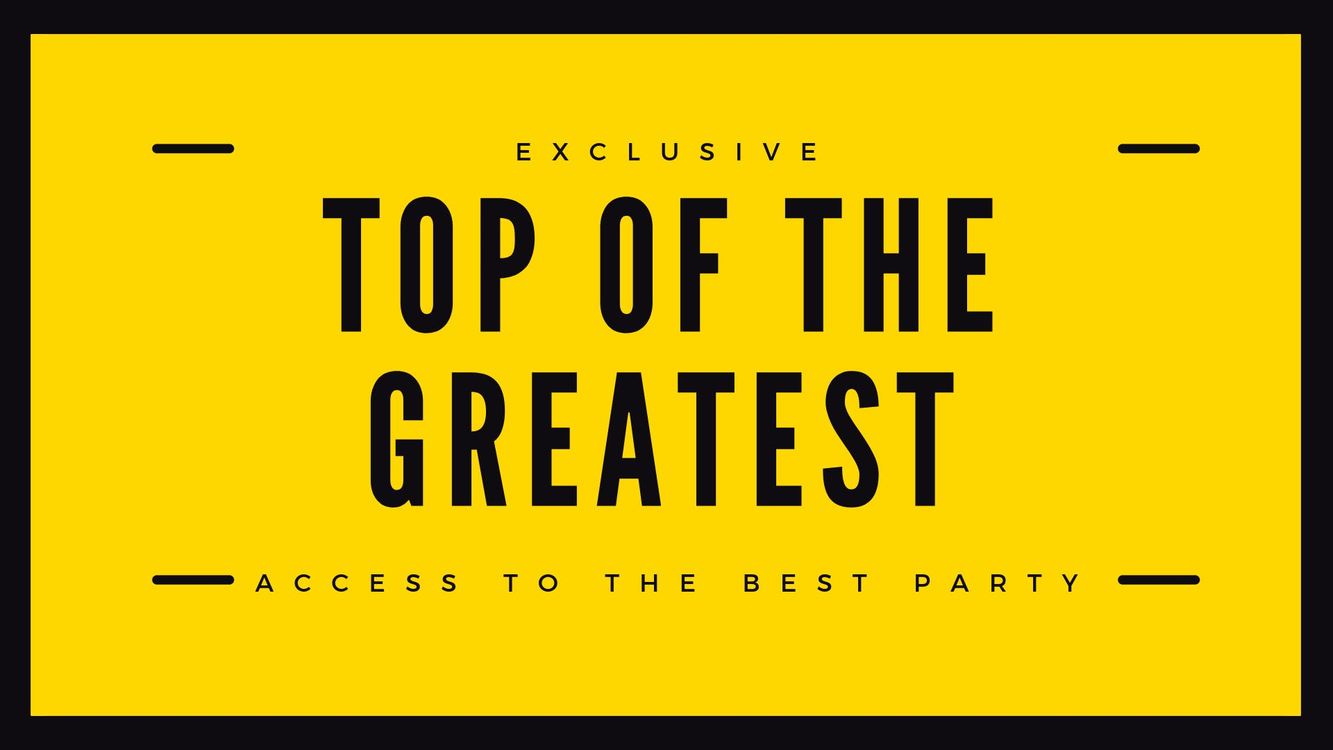 Top of the Greatest Exclusive