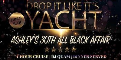 DROP IT LIKE IT'S YACHT: Ashley's 30th All Black Affair