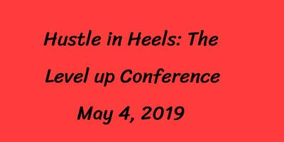 Hustle In Heels: The Level Up Conference