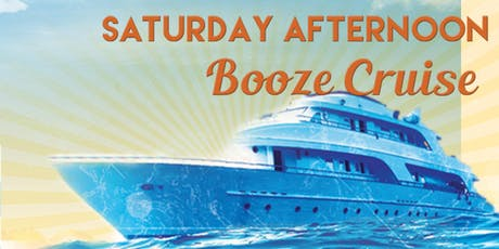 Saturday Afternoon Booze Cruise on September 21st tickets