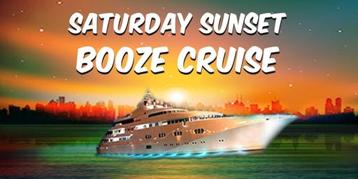 Saturday Sunset Booze Cruise on September 7th