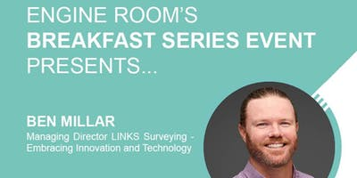 Engine Room Breakfast Series 2019 - Embracing Innovation and Technology
