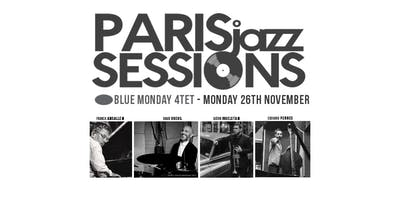 PARIS jazz SESSIONS | BLUEmonday4tet