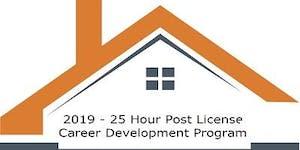 "2019 - ""25 Hour Post License Career Development..."