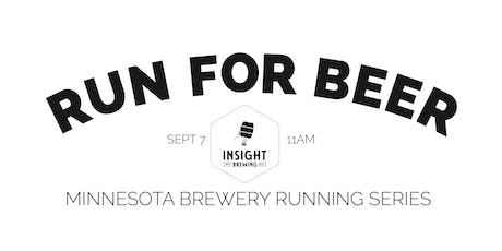 Beer Run - Insight Brewing - Part of the 2019 MN Brewery Running Series tickets