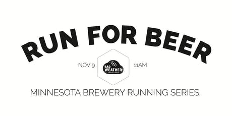 Beer Run - Bad Weather Brewing - Part of the 2019 MN Brewery Running Series tickets