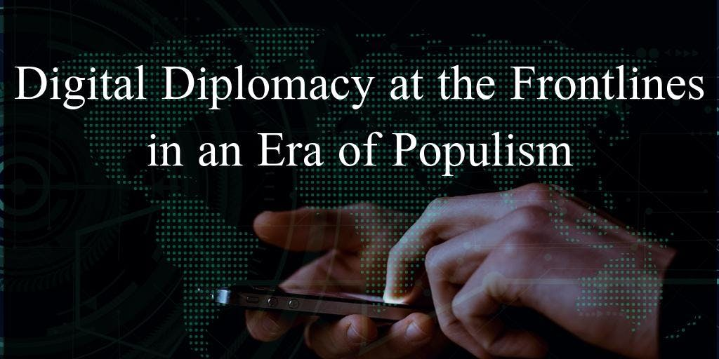 Digital Diplomacy in an Era of Populism - Rou