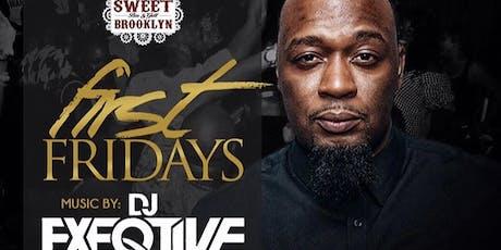 First Fridays w/Dj Exeqtive At Sweet Brooklyn tickets
