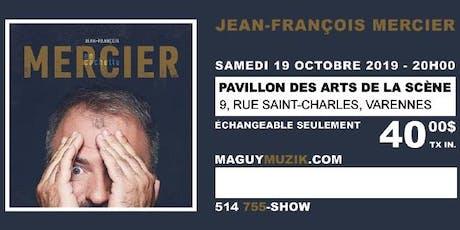 Jean-François Mercier : nouveau spectacle ! billets