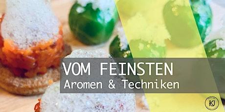 VOM FEINSTEN - Aromen & Techniken tickets