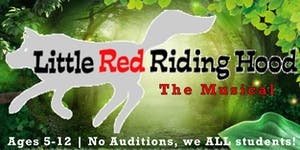 Little Red Riding Hood the Musical (Ages 5-12)...