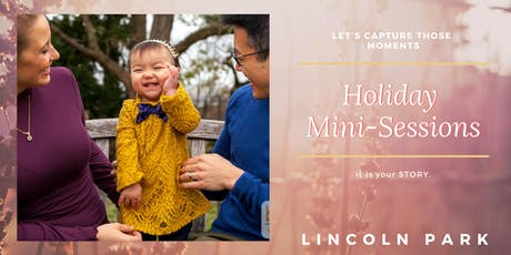 Holiday Mini Sessions in Lincoln Park  October 19, 20, 26, 27, Nov. 2, 3, 9, 10 tickets