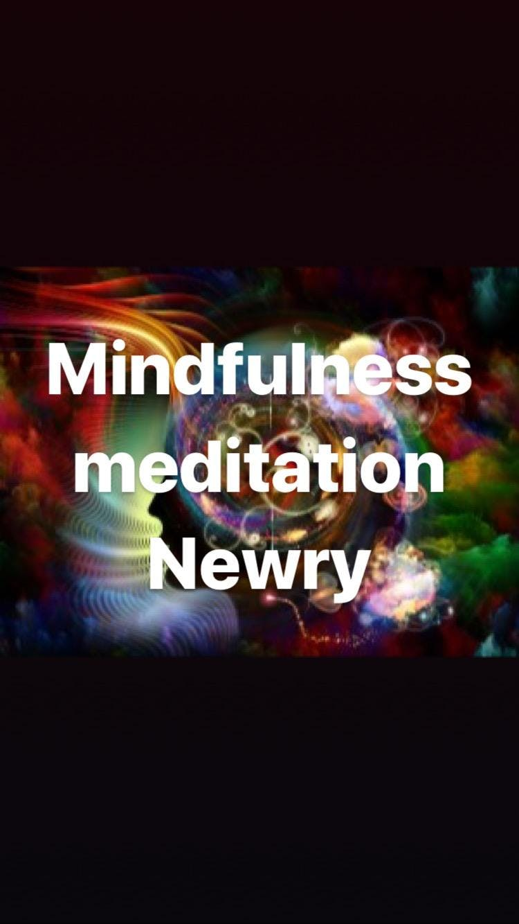 Mindfulness Meditation for Beginners - Newry starting 10th January 2019