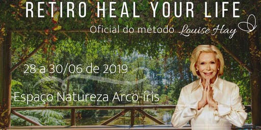 Retiro Heal Your Life® - Método oficial Louise Hay no Espaço Arco-Íris