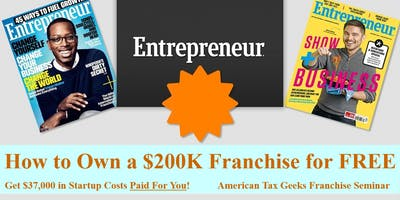 How to Own a $200K Franchise for FREE. American Tax Geeks Franchise Seminar - Newark