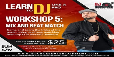 Workshop Series Part 5: Learning How to Mix & Beat Match