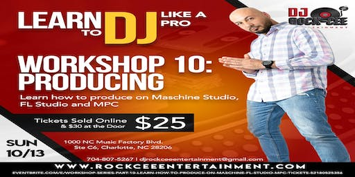 Workshop Series Part 10: Learn How to Produce on Maschine & FL Studio & MPC