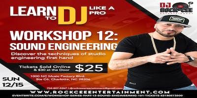 Workshop Series Part 12: Sound Engineering 101