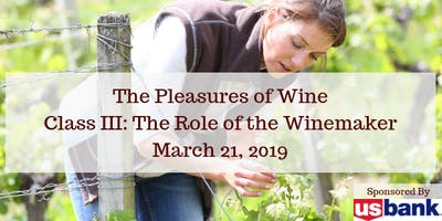 The Pleasures of Wine - Class III: The Role of the Winemaker