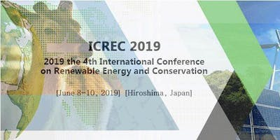 2019 the 4th International Conference on Renewable Energy and Conservation (ICREC 2019)