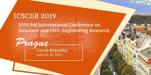 3rd International Conference on Structure and Civil Engineering Research (ICSCER-19)