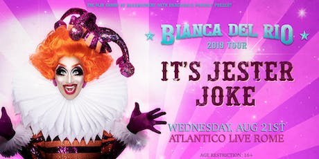 "Bianca Del Rio ""It's Jester Joke"" (Atlantico Live, Rome) tickets"