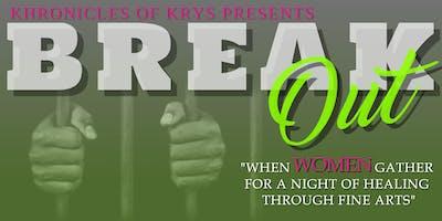 """Khronicles of Krys Presents """"Break Out"""""""