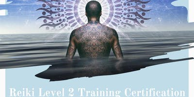 Level 2 Reiki Certification and Training