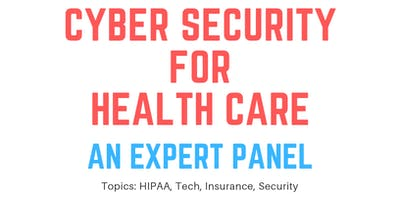 Cyber Security For Health Care: An Expert Panel