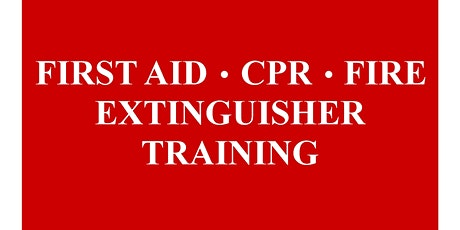 Copy of First Aid/CPR/Fire Extinguisher Training 2019 tickets