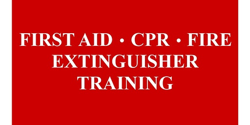 Copy of First Aid/CPR/Fire Extinguisher Training 2019