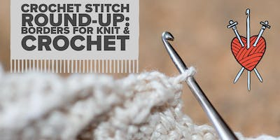 Crochet Stitch Round-Up: Borders for Knitters and Crocheters