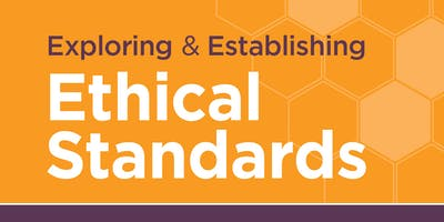 Exploring and Establishing Ethical Standards