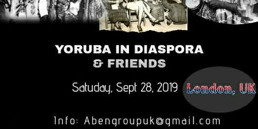 YORUBA IN DIASPORA AND FRIENDS 2019  (HOW WE STARTED AND WHERE WE ARE)